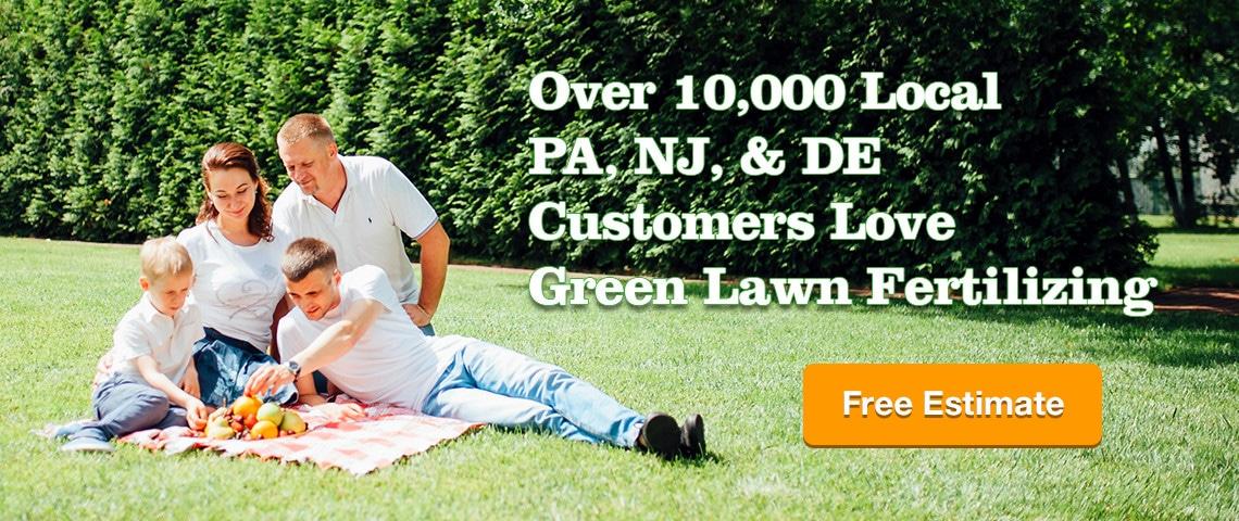 Over 10,000 Local PA, NJ, & DE Customers Love Green Lawn Fertilizing - Free Estimate