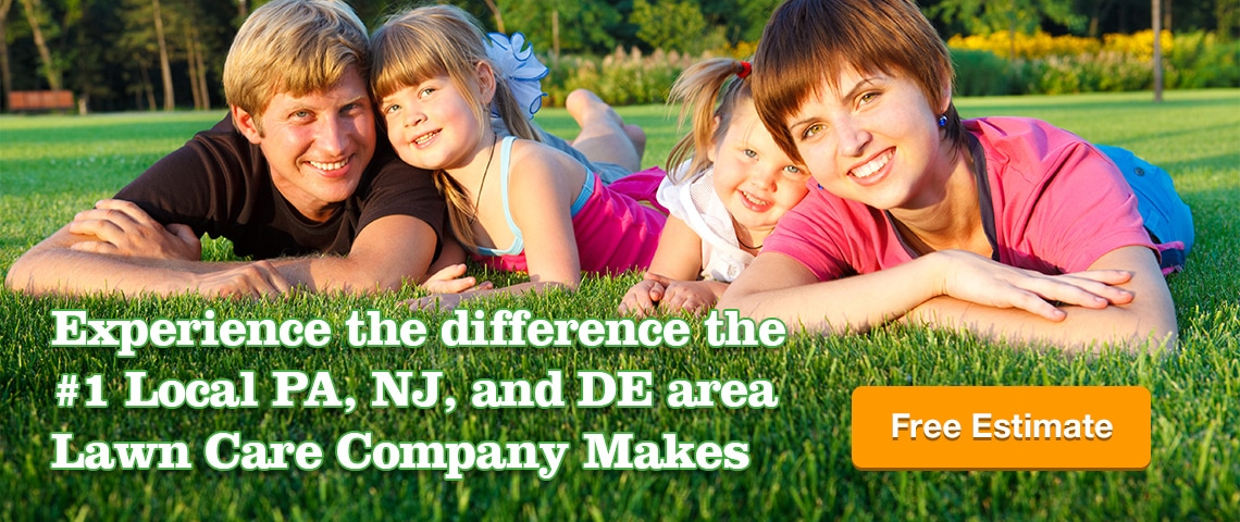 Experience the difference the #1 Local PA, NJ, and DE are Lawn Care Company makes. Free Estimate!